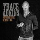 民俗, 乡村 - 【メール便送料無料】Trace Adkins / Something's Going On (輸入盤CD)【K2017/3/31発売】(トレイス・アドキンス)