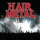CD, DVD, Instruments - 【メール便送料無料】VA / Hair Metal Live (輸入盤CD)【K2017/3/24発売】