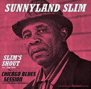 其它 - 【メール便送料無料】Sunnyland Slim / Slim's Shout/Chicago Blues Session (輸入盤CD)