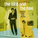 【メール便送料無料】BIRD & THE BEE / PLEASE CLAP YOUR HANDS (EP) (輸入盤CD) (バード&ザ・...