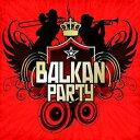 【メール便送料無料】VA / Balkan Party (輸入盤CD)【K2016/5/13発売】