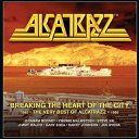 Alcatrazz / Breaking The Heart Of The City: Very Best Of (輸入盤CD)
