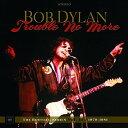 【送料無料】Bob Dylan / Trouble No More: The Bootleg Ser