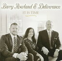 Gospel - 【輸入盤CD】【ネコポス送料無料】Barry Rowland & Deliverance / It Is Time【K2017/4/14発売】(バリー・ローランド)