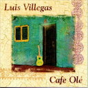 New Age - 【メール便送料無料】Luis Villegas / Cafe Ole (輸入盤CD)