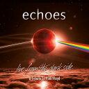 【輸入盤CD】Echoes / Live From The Dark Side (A Tribute To Pink Floyd)【K2019/2/22発売】