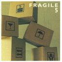 Other - 【メール便送料無料】フラジャイル / FRAGILE 5[CD]