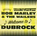 【メール便送料無料】ボブ・マーリー&ザ・ウェイラーズ / ウェルカム・トゥ・ダブ・ロック[CD]