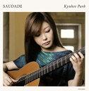 CD - 【メール便送料無料】Saudade〜ブラジルギター作品集〜 朴葵姫(G)[CD]