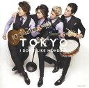 б┌есб╝еы╩╪┴ў╬┴╠╡╬┴б█I Don't Like Mondays. б┐ TOKYO[CD]
