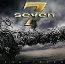 摇滚乐 - 【メール便送料無料】セヴン / シャッタード[CD]【K2016/9/7発売】