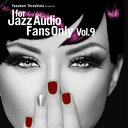 Jazz - 【メール便送料無料】FOR JAZZ AUDIO FANS ONLY VOL.9[CD]【J2016/10/19発売】