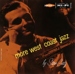 【メール便送料無料】スタン・ゲッツ / モア・ウェスト・コースト・ジャズ[CD][初回出荷限定盤]【K2017/2/8発売】