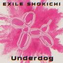 【メール便送料無料】EXILE SHOKICHI / Underdog CD DVD 2枚組 【J2018/5/23発売】