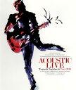 【送料無料】長渕剛 / ACOUSTIC LIVE Tsuyoshi Nagabuchi Tour 2013(ブルーレイ)