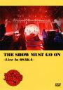 【送料無料】筋肉少女帯 / THE SHOW MUST GO ON〜Live In OSAKA〜〈3枚組〉[DVD][3枚組]