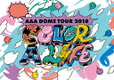 AAA / AAA DOME TOUR 2018 COLOR A LIFE〈初回生産限定・2枚組〉