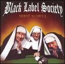 【メール便送料無料】Black Label Society / Shot To Hell (輸入盤CD) (ブラック レーベル ソサイアティ)