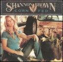 其它 - 【メール便送料無料】Shannon Brown / Corn Fed (輸入盤CD) (シャノン・ブラウン)