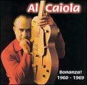 【メール便送料無料】Al Caiola / Bonanza! 1960-1969 (輸入盤CD) (アル・カイオラ)