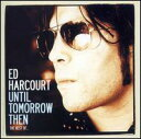摇滚乐 - 【メール便送料無料】Ed Harcourt / Until Tomorrow Then: The Best Of (Limited Edition) (輸入盤CD) (エド・ハーコート)