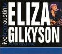 【Aポイント+メール便送料無料】エリザ・ギルキソン Eliza Gilkyson / Live From Austin Texas (輸入盤CD)