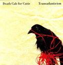 【送料無料】Death Cab For Cutie / Transatlanticism【輸入盤LPレコード】(デス・キャブ・フォー・キューティ)