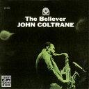 John Coltrane / Believer【輸入盤LPレコード】(ジョン・コルトレーン)