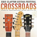 【送料無料】Eric Clapton / Crossroads Guitar Festival 2013【輸入盤LPレコード】(エリック クラプトン)
