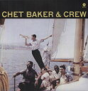 Chet Baker / And Crew (Bonus Tracks) (180 Gram Vinyl)【輸入盤LPレコード】(チェット・ベーカー)