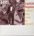 现代 - Lightnin' Hopkins / Walkin' This Road By Myself (UK盤)【輸入盤LPレコード】(ライトニン・ホプキンス)