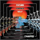Chappo / Future Former Self【輸入盤LPレコード】