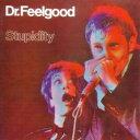 Dr. Feelgood / Stupidity (UK盤)