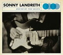 Sonny Landreth / Bound By The Blues (180 Gram Vinyl) (Digital Download Card)【輸入盤...