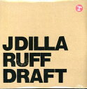 J Dilla / Ruff Draft【輸入盤LPレコード】