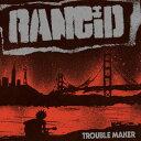 搖滾樂 - Rancid / Trouble Maker (w/Bonus 7