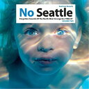 Soul Jazz Records Presents / No Seattle: Forgotten Sounds Of The North West【輸入盤LPレコード】