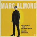 Marc Almond / Shadows Reflections (Deluxe Edition)【輸入盤LPレコード】【LP2017/9/22発売】(マーク アーモンド)
