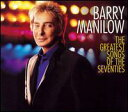 б┌есб╝еы╩╪┴ў╬┴╠╡╬┴б█Barry Manilow / Greatest Songs of the 70's (Deluxe Edition) (═в╞■╚╫CD) (е╨еъб╝бже▐е╦еэеж)