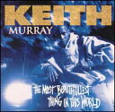 【メール便送料無料】Keith Murray / The Most Beutifullest Thing In This World (輸入盤CD) (キース・マレー)
