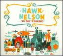 【輸入盤CD】【ネコポス送料無料】Hawk Nelson / Hawk Nelson Is My Friend (w/DVD) (ホーク・ネルソン)
