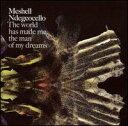 【メール便送料無料】Meshell Ndegeocello / World Has Made Me The Man Of My Dreams (輸入盤CD) (ミッシェル ンデゲオチェロ)