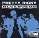 【R&B/Hip−Hop:フ】プリティ・リッキーPretty Ricky / Bluestars(CD) (Aポイント付)