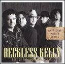 民俗, 鄉村 - 【メール便送料無料】Reckless Kelly / Best Of The Sugar Hill Years (輸入盤CD) (レックレス・ケリー)