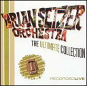 【Rock/Pops:フ】ブライアン・セッツァー・オーケストラBrian Setzer Orchestra / Ultimate C...