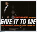 【メール便送料無料】Give It To Me / Timbaland Featuring Nelly Furtado & Justin Timberlake【CD Single】【★】(ティバランド)