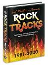 ROCK TRACKS 1981-2020 (HARDCOVER)