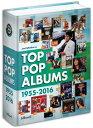 【ヒットチャート関連書籍】TOP POP ALBUMS 1955-2016 (HARDCOVER)