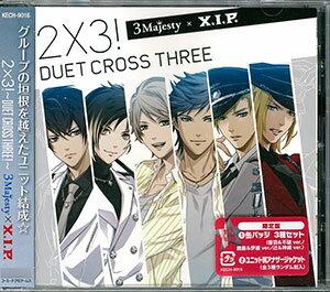 "CD 3 MAJESTY × X.I.P. / 「2×3! ~Duet Cross Three!~」 限定版(CD 3 MAJESTY x X.I.P. / ""2x3! -Duet Cross Three!-"" Limited Edition(Back-order))"