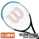 ウィルソン(Wilson) 2020 ウルトラ 100UL V3.0 (260g) 海外正規品 硬式テニスラケット WR036610(20y4m) NC 次回使えるクーポンプレゼント
